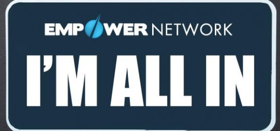 Empower Network Importance of Going ALL In